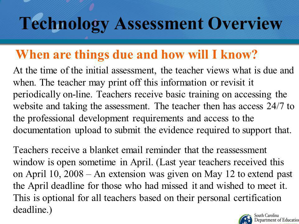 At the time of the initial assessment, the teacher views what is due and when.