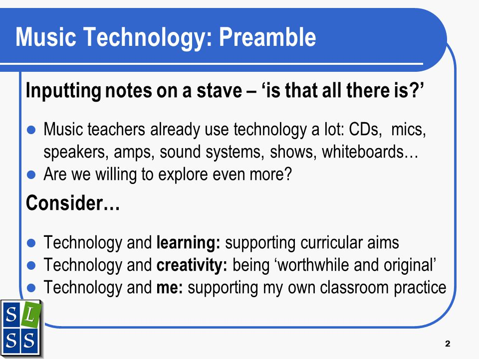 2 Music Technology: Preamble Inputting notes on a stave – is that all there is.