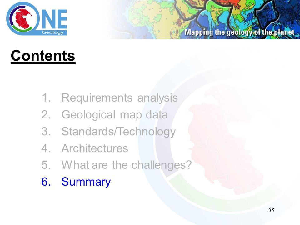 35 Contents 1.Requirements analysis 2.Geological map data 3.Standards/Technology 4.Architectures 5.What are the challenges.