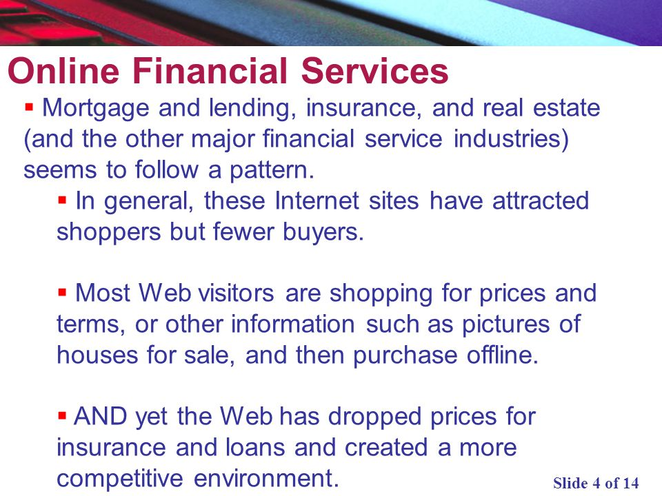 Slide 4 of 14 Mortgage and lending, insurance, and real estate (and the other major financial service industries) seems to follow a pattern. In genera