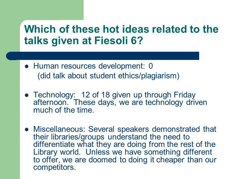 Great/interesting ideas I heard or was caused to think about Hyper links – Single most important technology development.