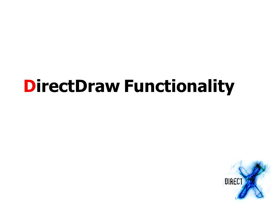 DirectDraw Functionality