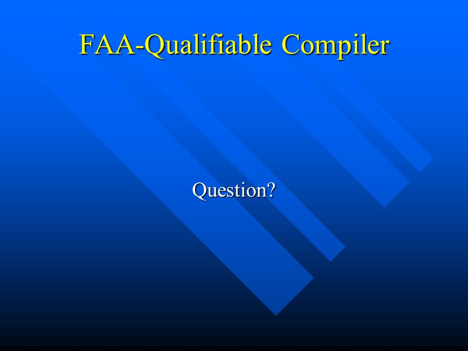 FAA-Qualifiable Compiler Question
