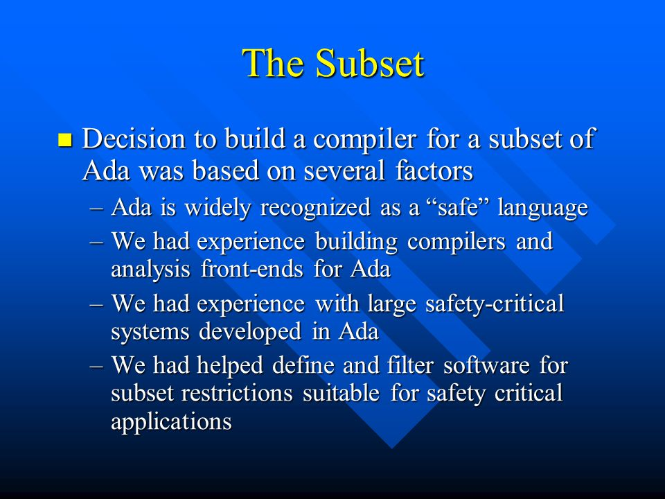 The Subset Decision to build a compiler for a subset of Ada was based on several factors Decision to build a compiler for a subset of Ada was based on