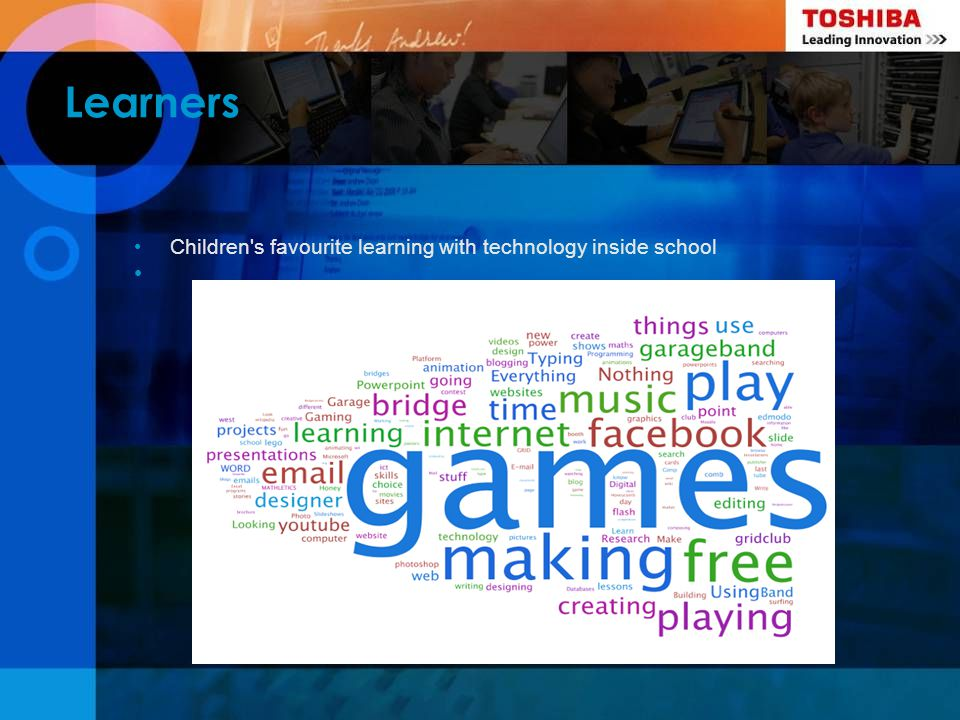 Learners Children s favourite learning with technology inside school