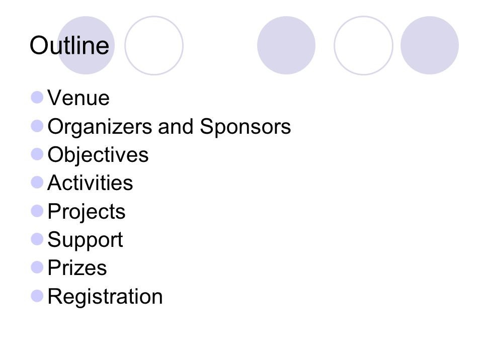 Outline Venue Organizers and Sponsors Objectives Activities Projects Support Prizes Registration