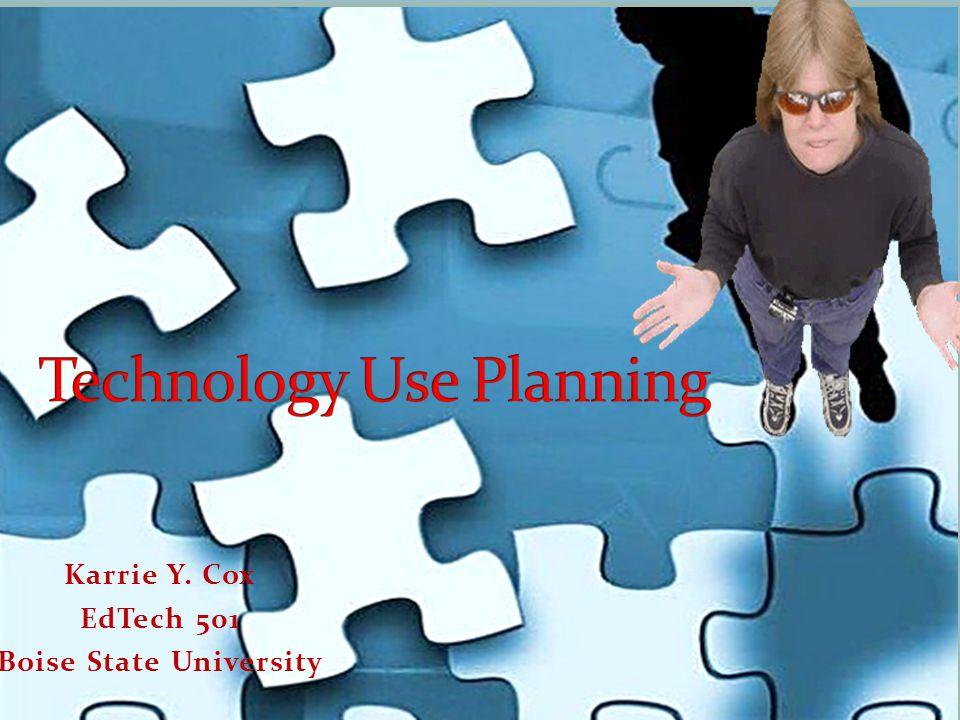 Karrie Y. Cox EdTech 501 Boise State University