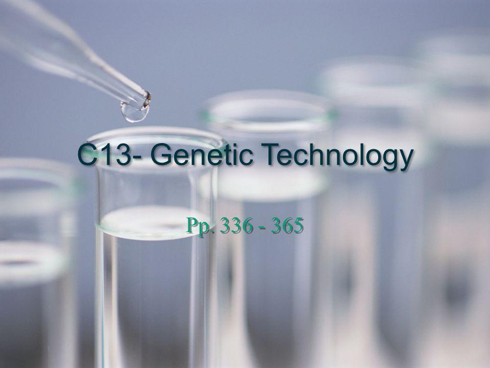 C13- Genetic Technology Pp. 336 - 365
