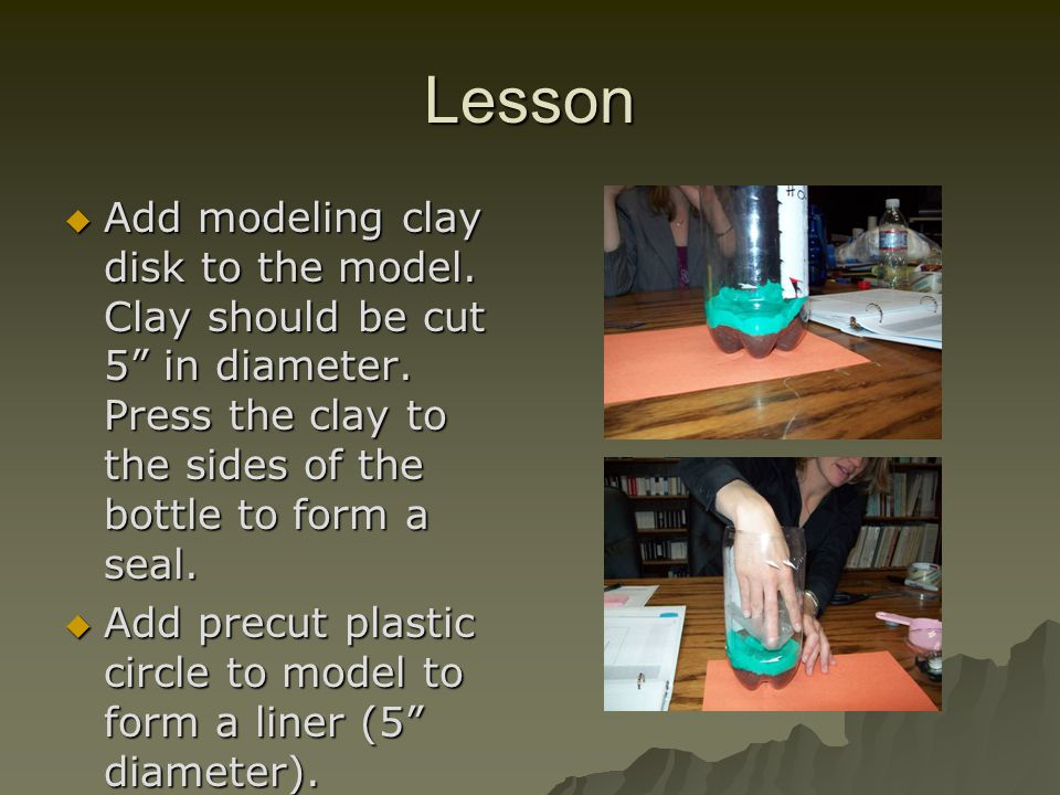 Lesson Add 1 cup of gravel.Add 1 cup of gravel.