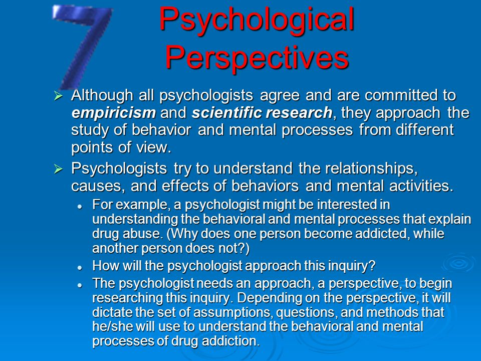 Psychological Perspectives First perspective: Psychodynamic First perspective: Psychodynamic Rooted in Sigmund Freuds psychoanalysis.