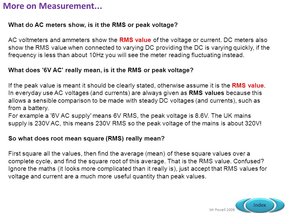 Mr Powell 2009 Index What do AC meters show, is it the RMS or peak voltage.
