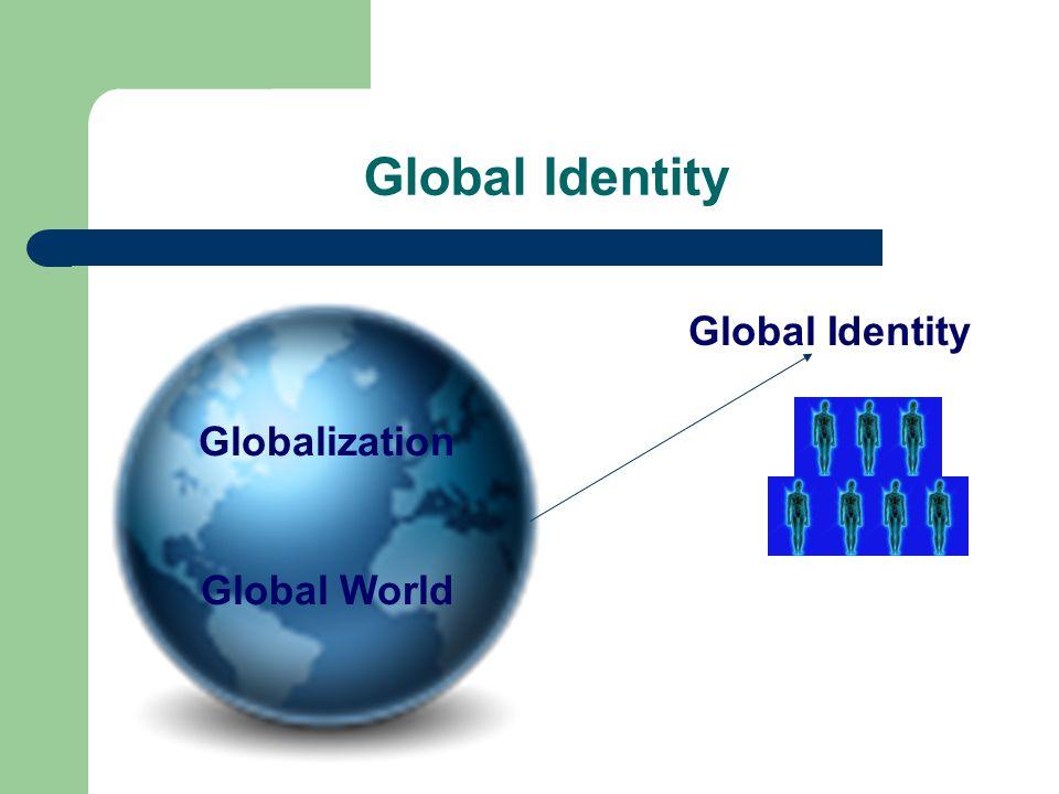 Global Identity Globalization Global World Global Identity