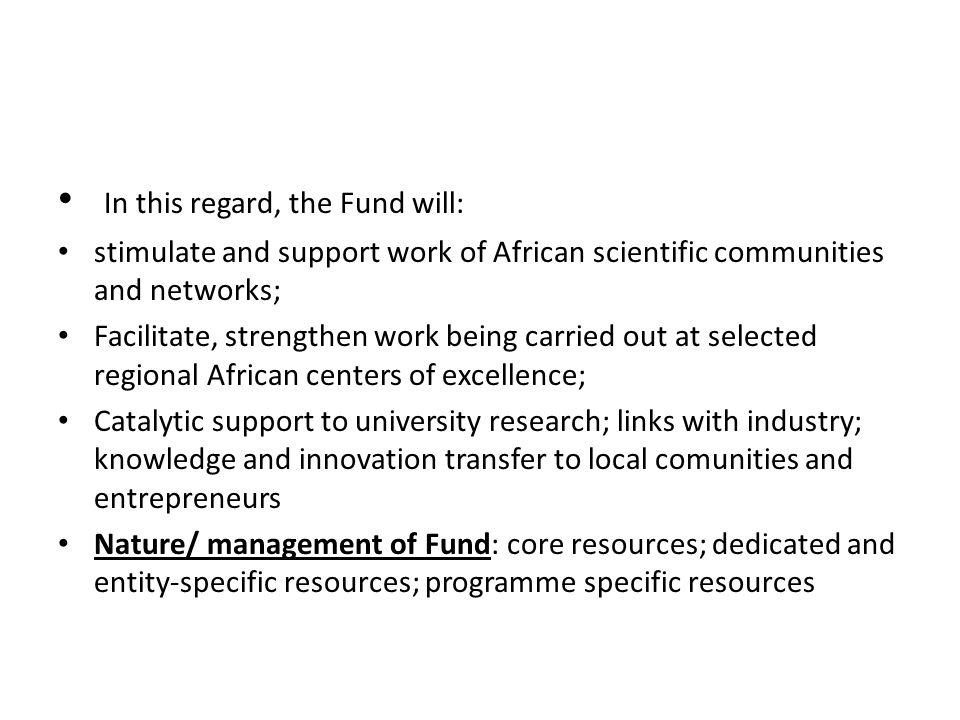 In this regard, the Fund will: stimulate and support work of African scientific communities and networks; Facilitate, strengthen work being carried ou
