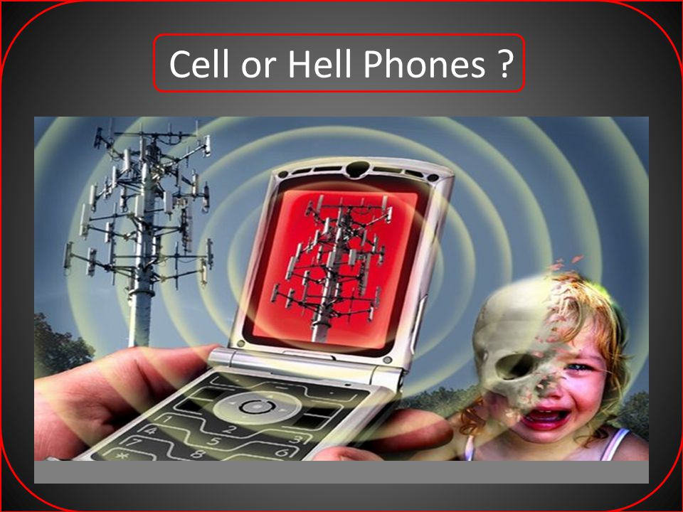 Cell or Hell Phones