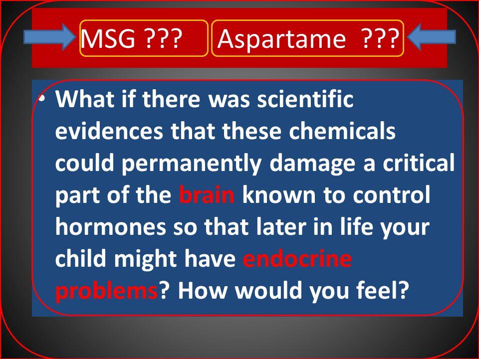 MSG . Aspartame .
