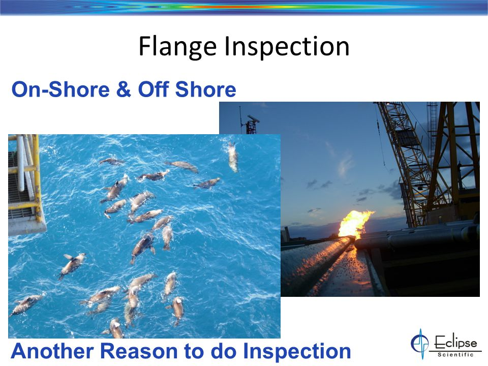 Flange Inspection On-Shore & Off Shore Another Reason to do Inspection