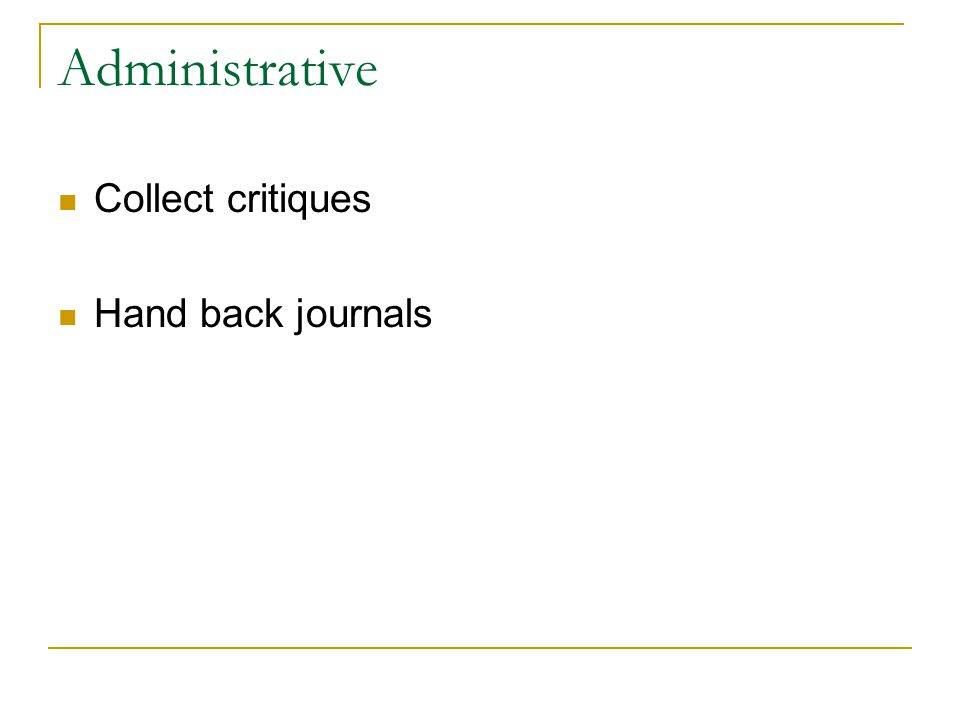 Administrative Collect critiques Hand back journals