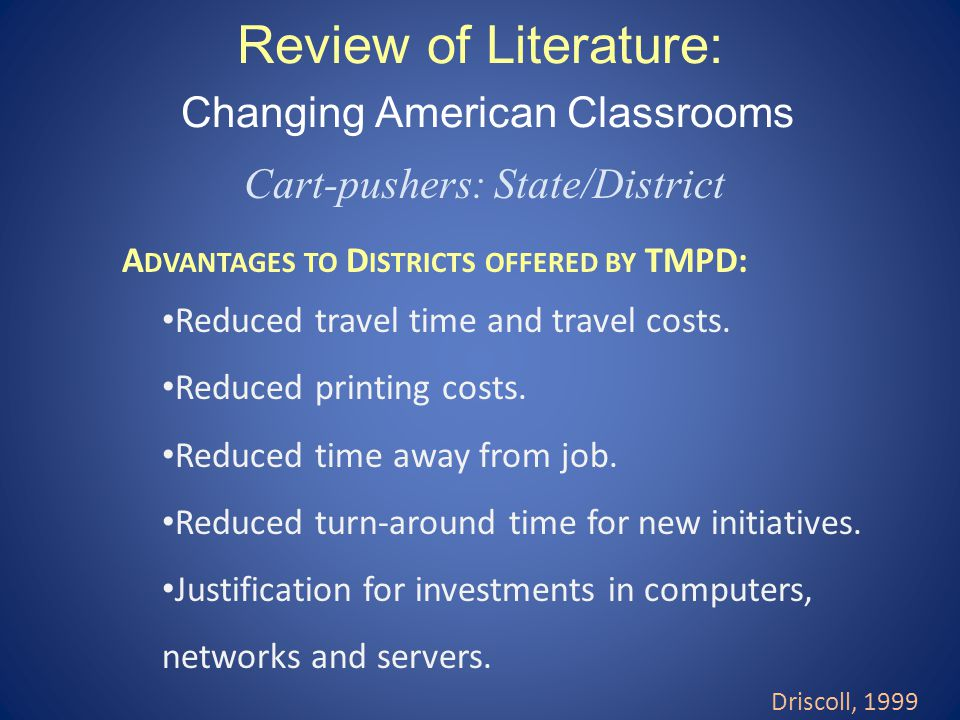 Review of Literature: Changing American Classrooms Cart-pushers: State/District A DVANTAGES TO D ISTRICTS OFFERED BY TMPD: Reduced travel time and travel costs.