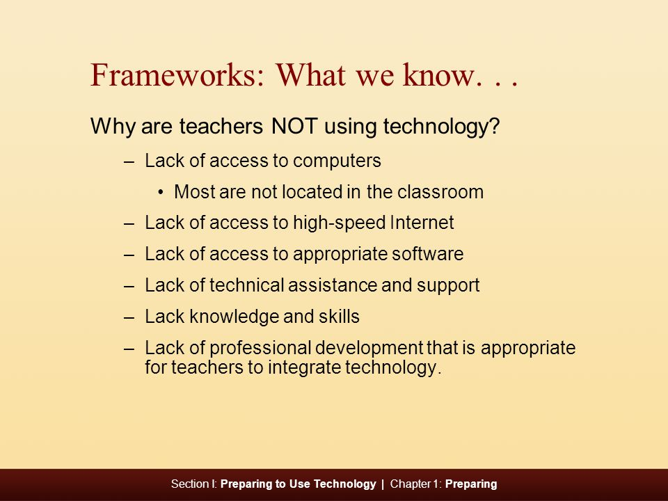 Section I: Preparing to Use Technology | Chapter 1: Preparing Frameworks: What we know...