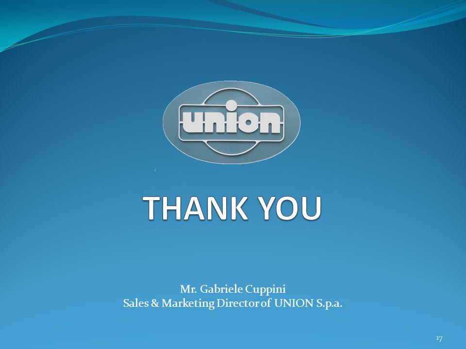 Mr. Gabriele Cuppini Sales & Marketing Director of UNION S.p.a. 17