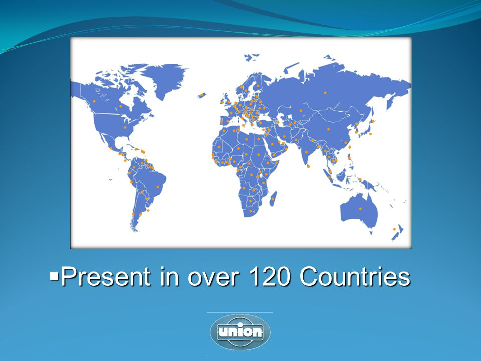 Present in over 120 Countries Present in over 120 Countries