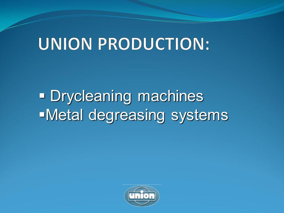 Drycleaning machines Drycleaning machines Metal degreasing systems Metal degreasing systems