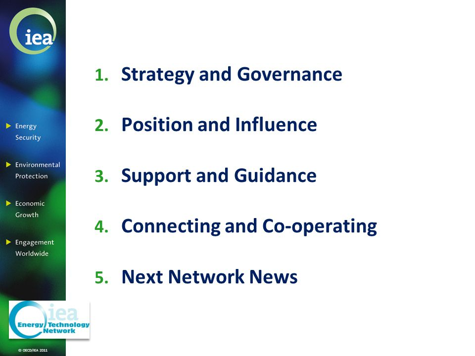 © OECD/IEA 2011 1. Strategy and Governance 2. Position and Influence 3.