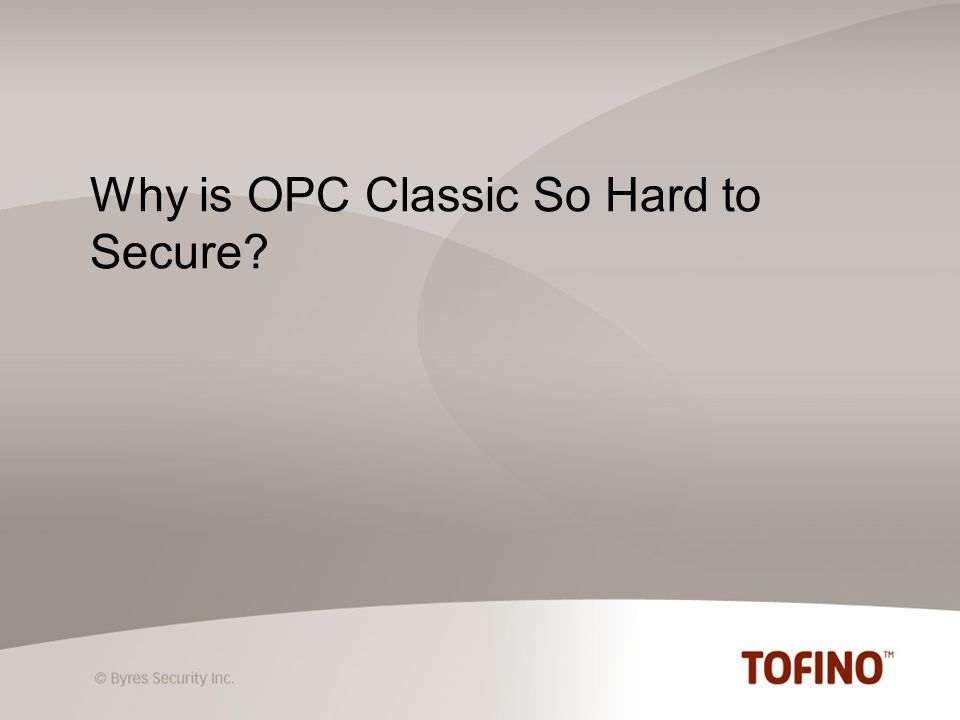Why is OPC Classic So Hard to Secure?