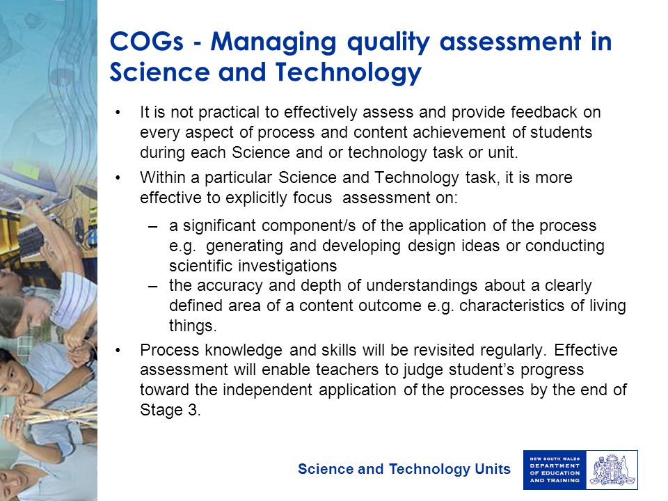 Science and Technology Units COGs - Managing quality assessment in Science and Technology It is not practical to effectively assess and provide feedba