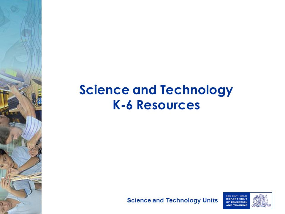 Science and Technology Units Science and Technology K-6 Resources