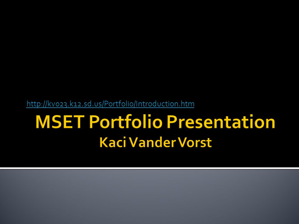 http://kv023.k12.sd.us/Portfolio/Introduction.htm