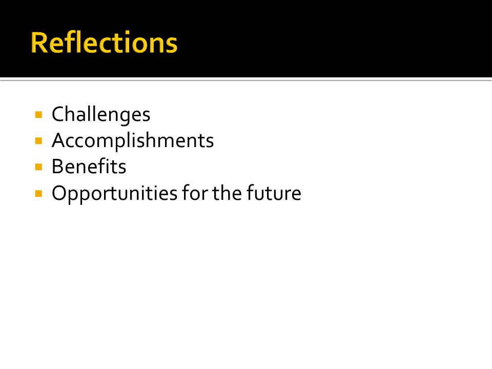 Challenges Accomplishments Benefits Opportunities for the future