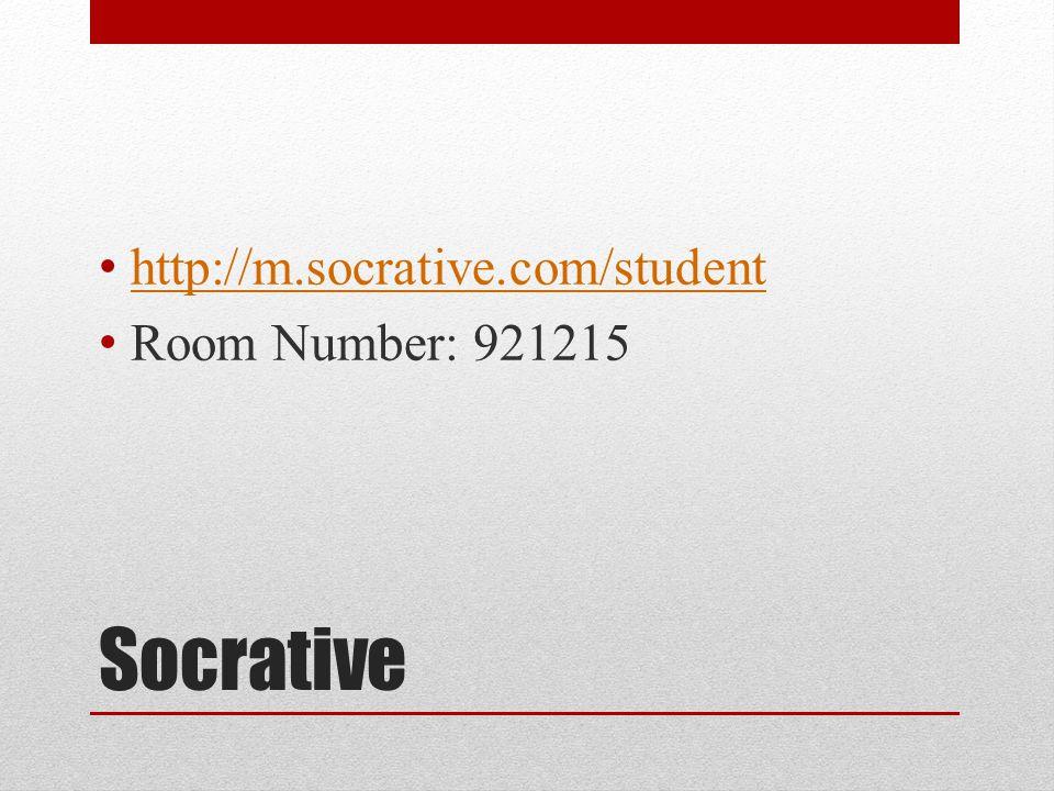 Socrative http://m.socrative.com/student Room Number: 921215