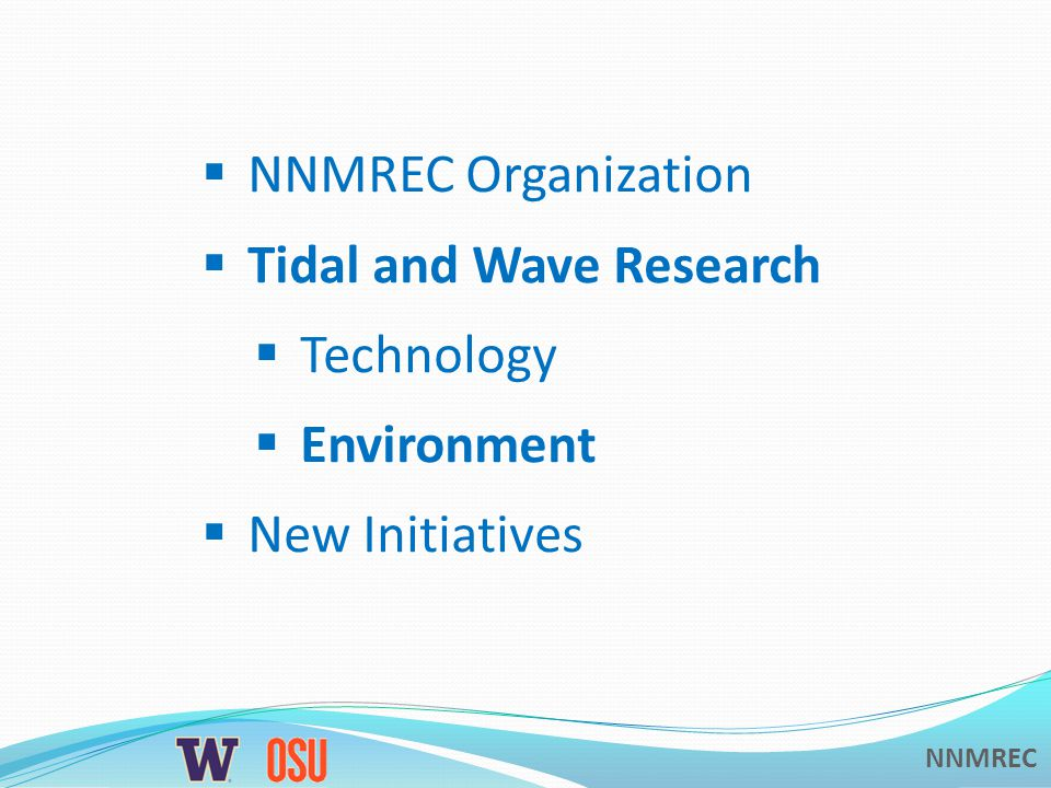 NNMREC NNMREC Organization Tidal and Wave Research Technology Environment New Initiatives