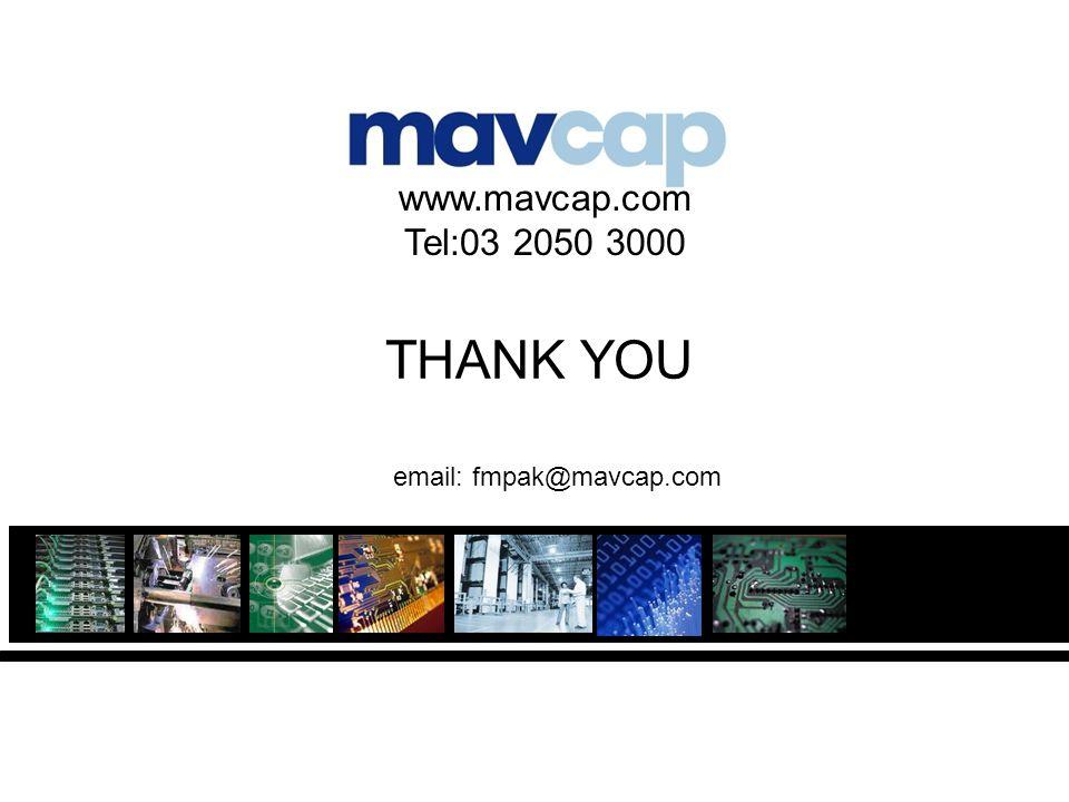 THANK YOU www.mavcap.com Tel:03 2050 3000 email: fmpak@mavcap.com
