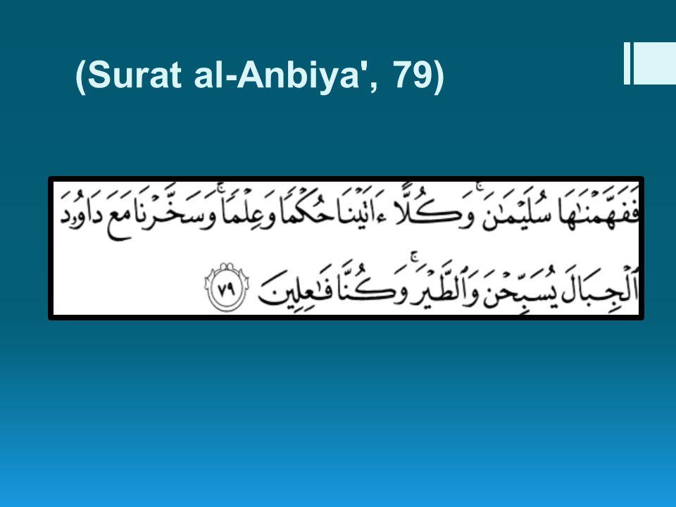 (Surat al-Anbiya', 79)