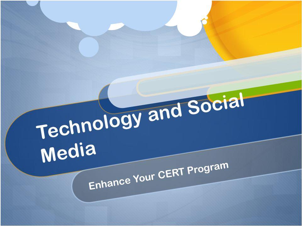 Technology and Social Media Enhance Your CERT Program
