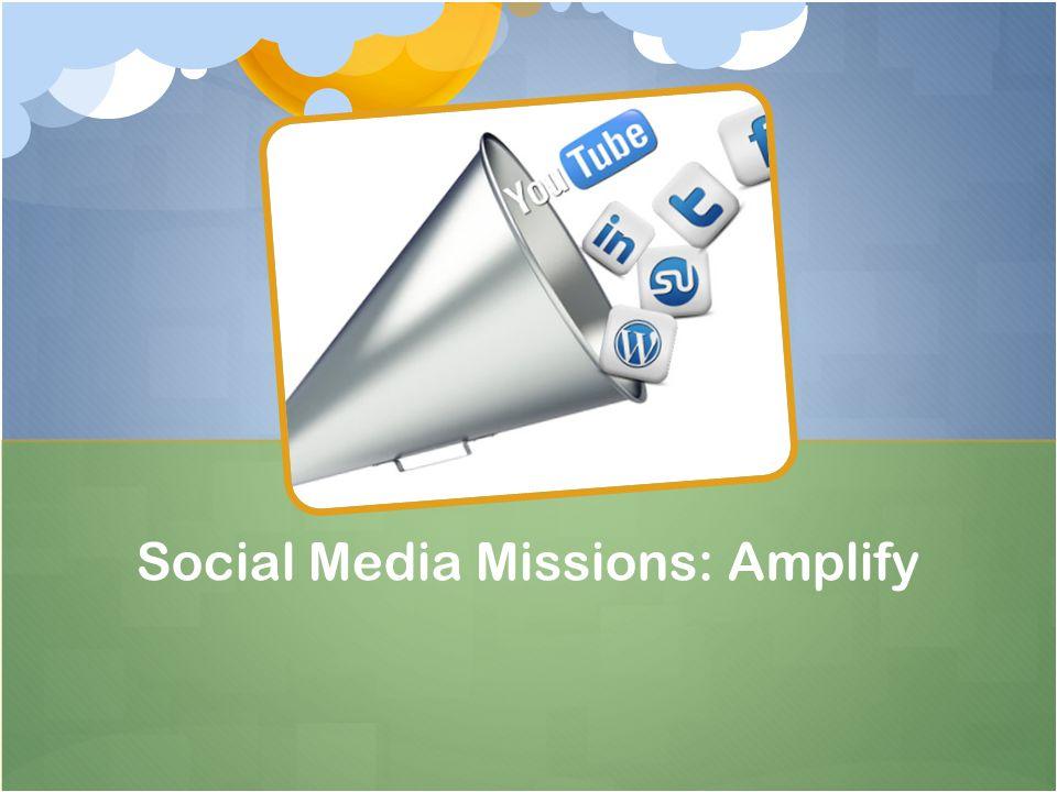 Social Media Missions: Amplify