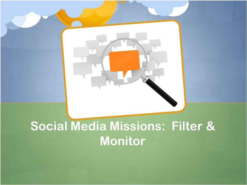 Social Media Missions: Filter & Monitor