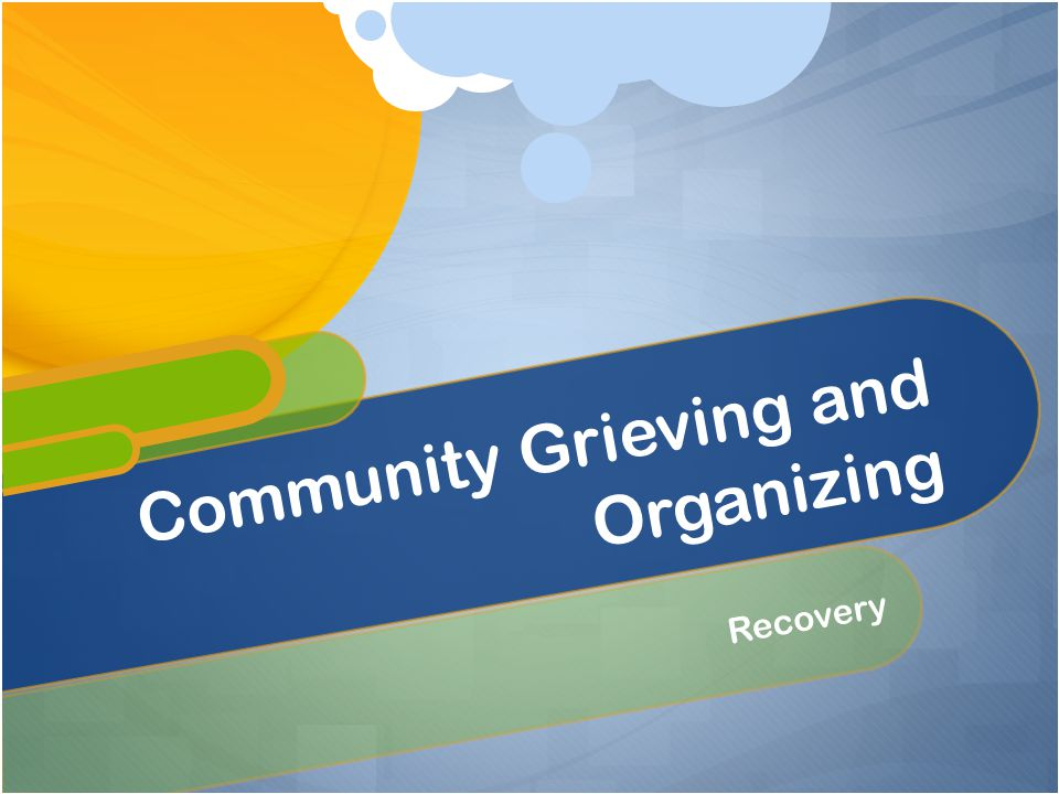 Recovery Community Grieving and Organizing