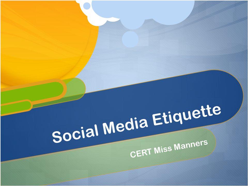 CERT Miss Manners Social Media Etiquette