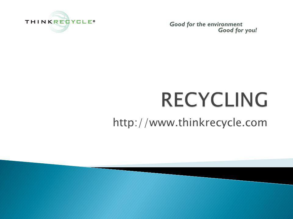 http://www.thinkrecycle.com