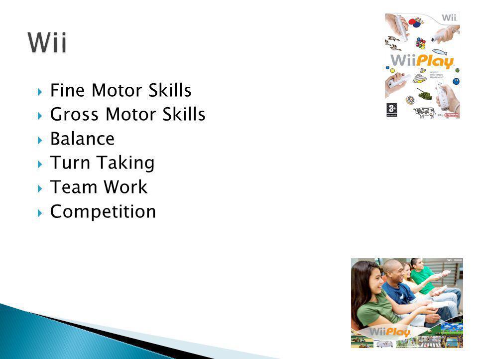 Fine Motor Skills Gross Motor Skills Balance Turn Taking Team Work Competition