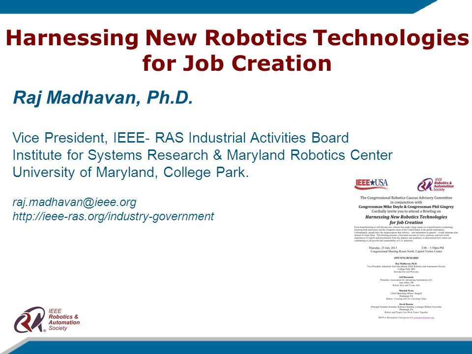 Harnessing New Robotics Technologies for Job Creation Raj Madhavan, Ph.D.