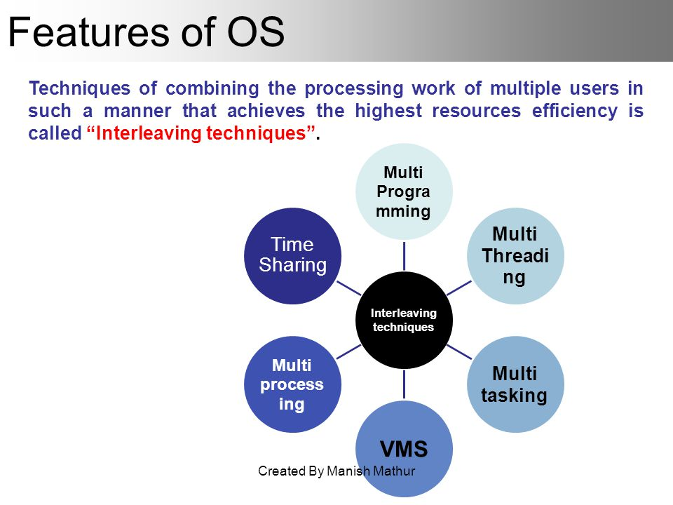 Features of OS Techniques of combining the processing work of multiple users in such a manner that achieves the highest resources efficiency is called