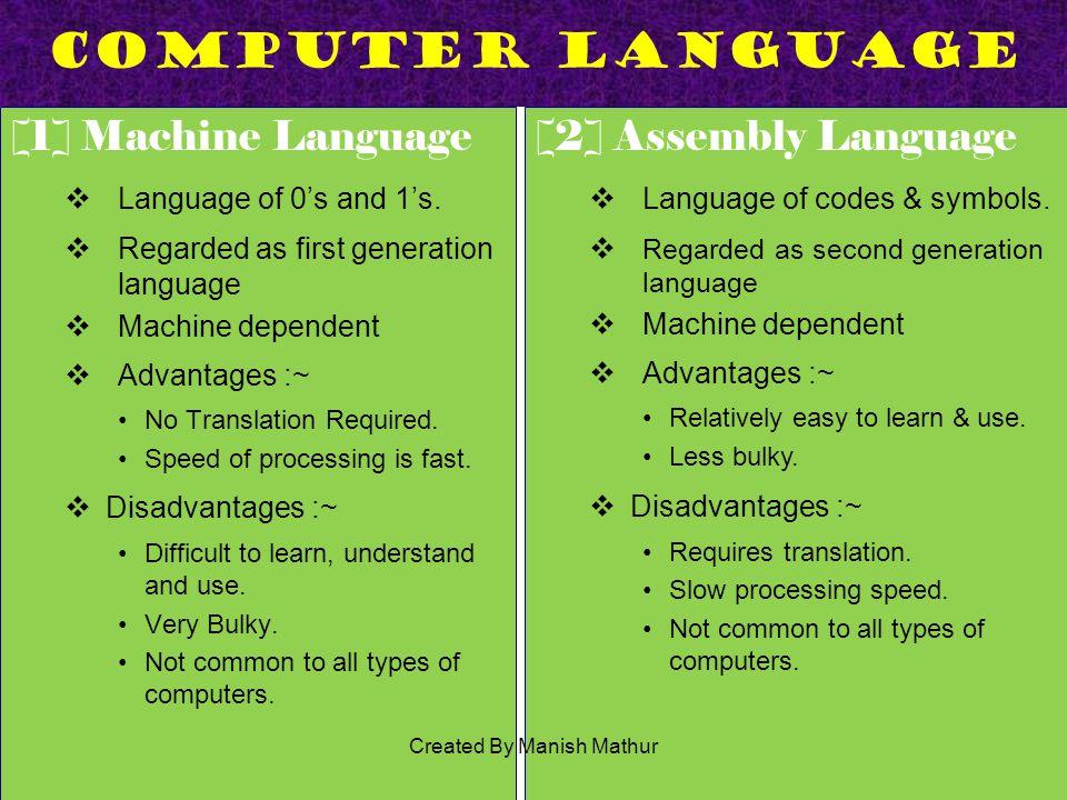 [3] High Level Language No codes, only symbols Procedural Language.