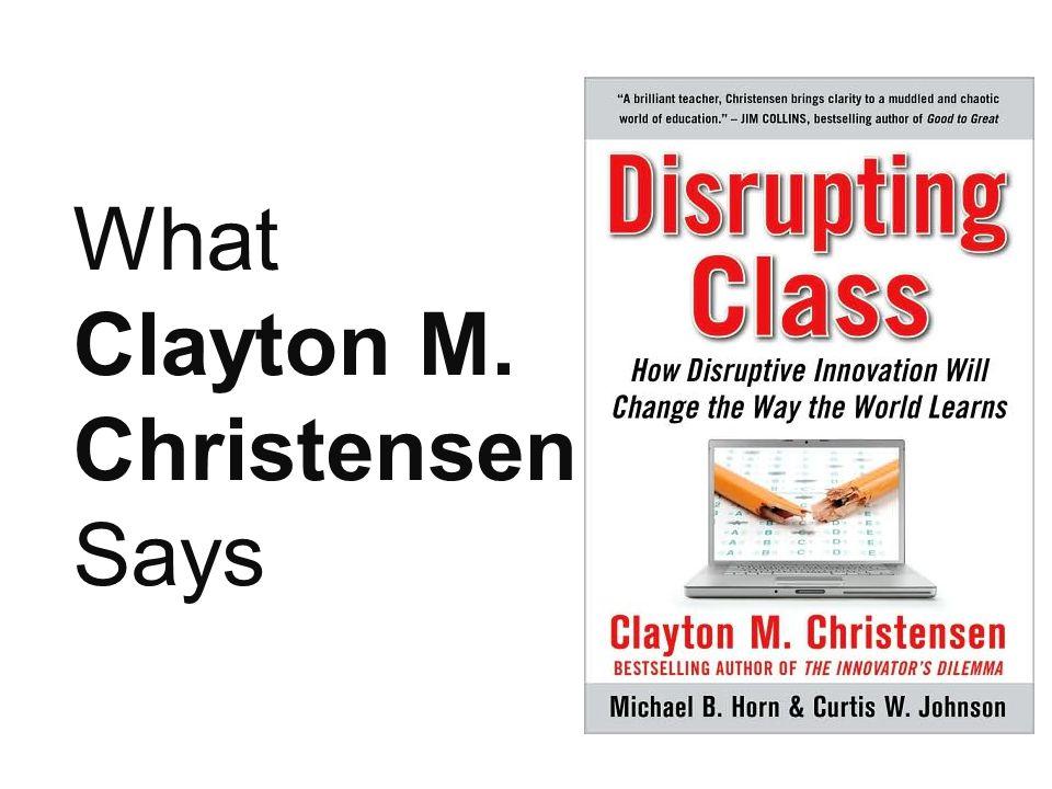 What Clayton M. Christensen Says