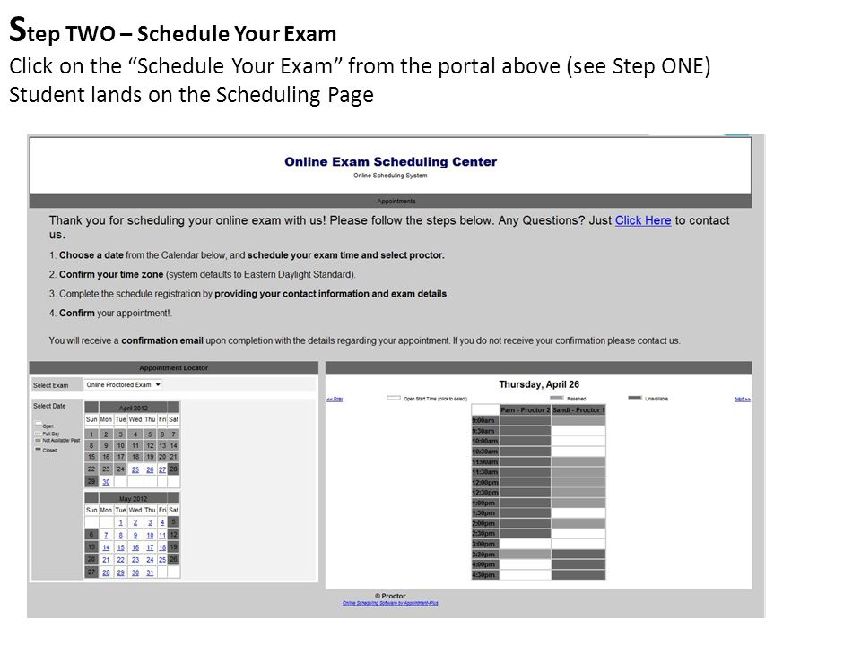 S tep TWO – Schedule Your Exam Click on the Schedule Your Exam from the portal above (see Step ONE) Student lands on the Scheduling Page