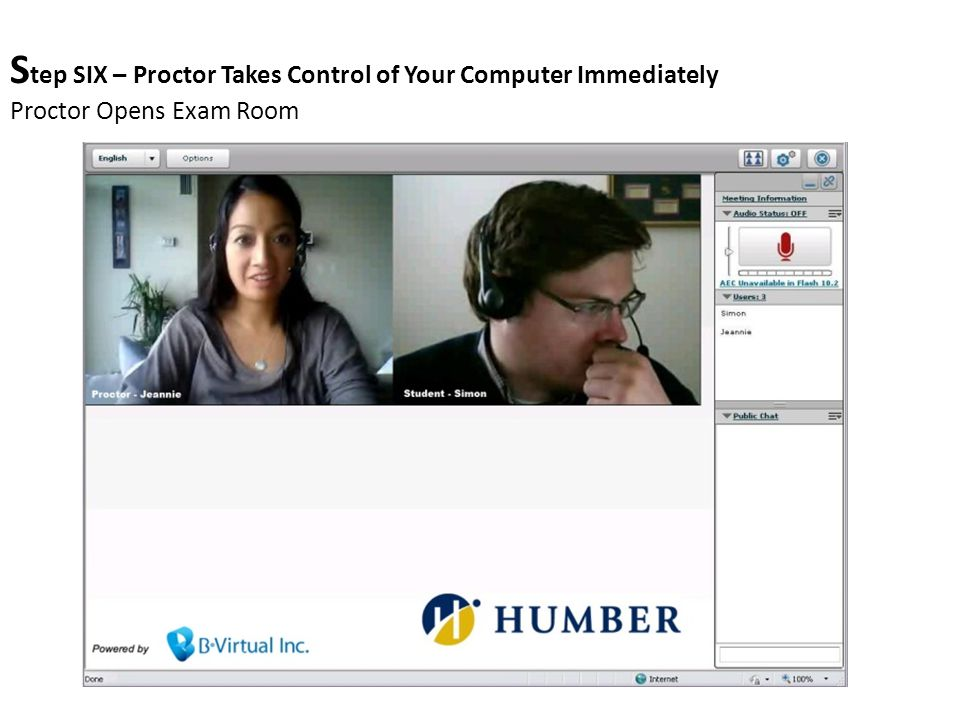 S tep SIX – Proctor Takes Control of Your Computer Immediately Proctor Opens Exam Room