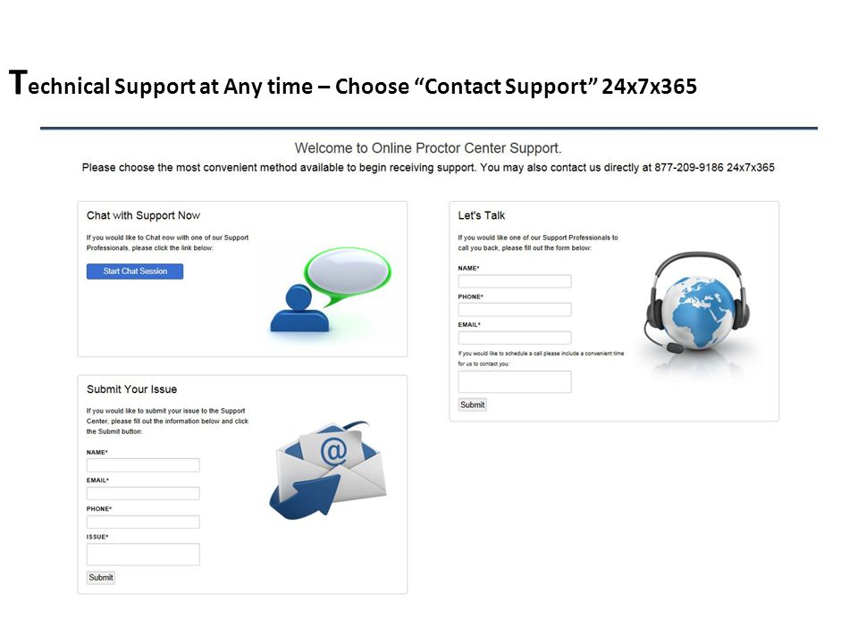 T echnical Support at Any time – Choose Contact Support 24x7x365
